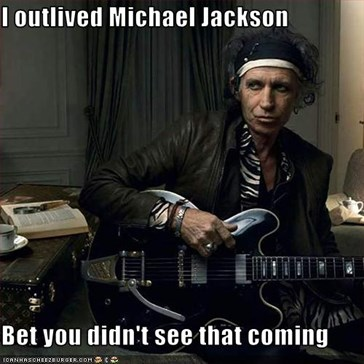 I outlived Michael Jackson  Bet you didn't see that coming