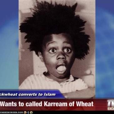 Buckwheat converts to Islam - Wants to called Karream of Wheat