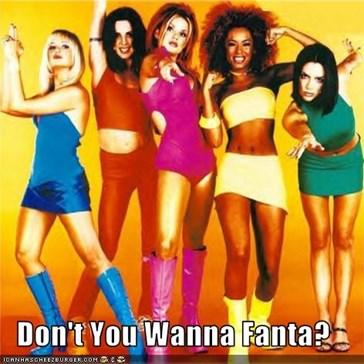 Don't You Wanna Fanta?