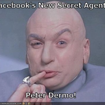 Facebook's New Secret Agent  Peter Dermo!