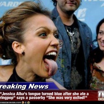 "Breaking News - ""Jessica Alba's tongue turned blue after she ate a ringpop"" says a passerby ""She was very exited!"""