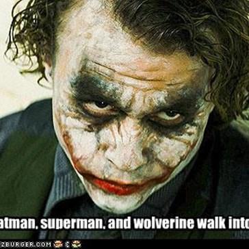 So, batman, superman, and wolverine walk into a bar...