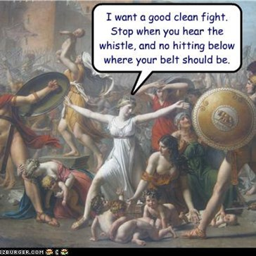 I want a good clean fight. Stop when you hear the whistle, and no hitting below where your belt should be.