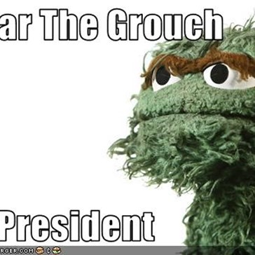 Oscar The Grouch  For President