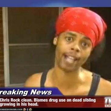 Breaking News - Chris Rock clean. Blames drug use on dead sibling growing in his head.