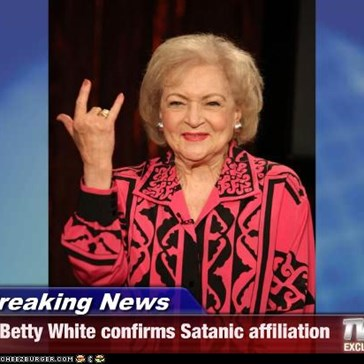 Breaking News - Betty White confirms Satanic affiliation