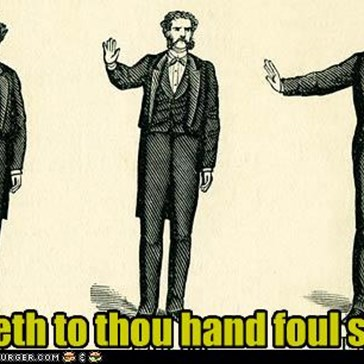 Talketh to thou hand foul swine