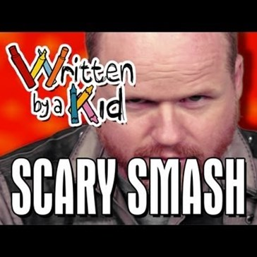 Scary Smash: Written By a Kid, Featuring Joss Whedon