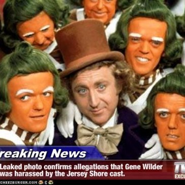 Breaking News - Leaked photo confirms allegations that Gene Wilder was harassed by the Jersey Shore cast.