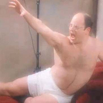 George Costanza: FIERCE!