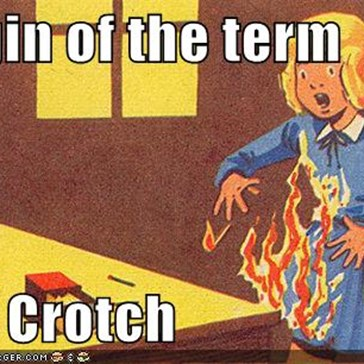 Origin of the term  Fire Crotch