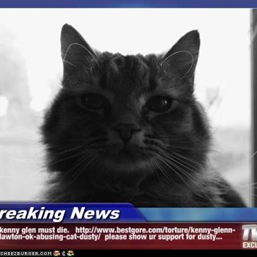 Breaking News - kenny glen must die.   http://www.bestgore.com/torture/kenny-glenn-lawton-ok-abusing-cat-dusty/  please show ur support for dusty...