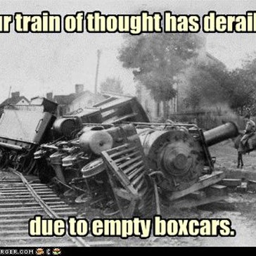 Your Train Of Thought Has Derailed