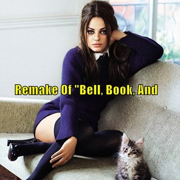 "Mila Would Be Perfect For A Remake Of ""Bell, Book, And Candle"" . . . ."