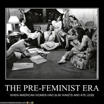 THE PRE-FEMINIST ERA
