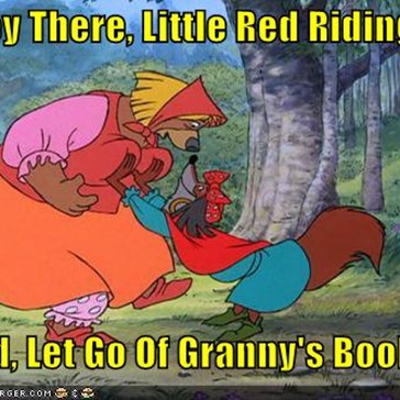 Hey There, Little Red Riding  Hood, Let Go Of Granny's Boobs!