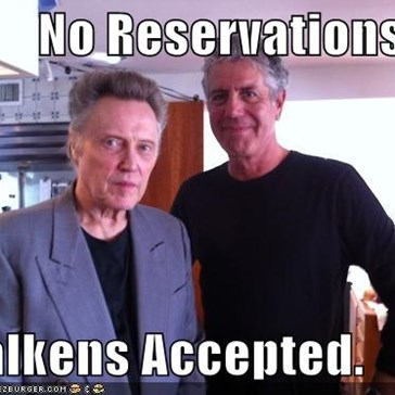 No Reservations?  Walkens Accepted.