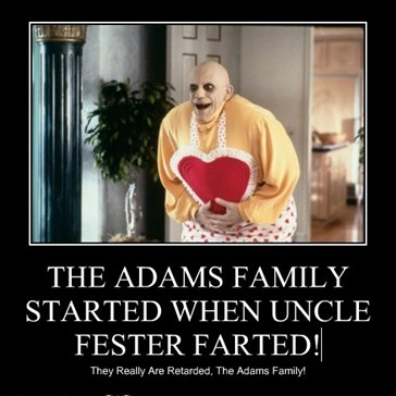 THE ADAMS FAMILY STARTED WHEN UNCLE FESTER FARTED!