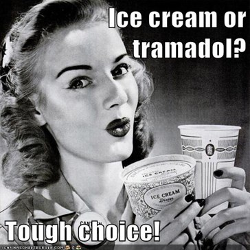 Ice cream or tramadol?  Tough choice!