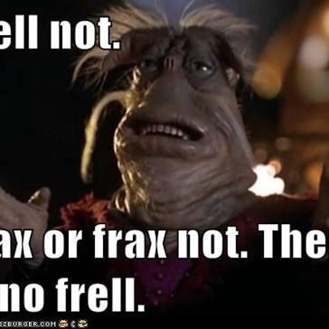 Frell Not