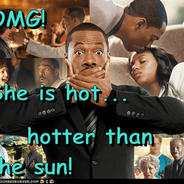 OMG! She is hot... ... hotter than the sun!