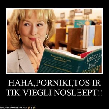 HAHA,PORNIKI,TOS IR TIK VIEGLI NOSLEEPT!!