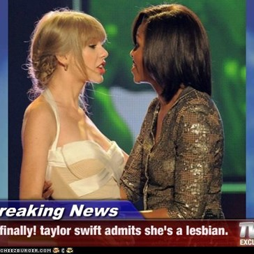 Breaking News - finally! taylor swift admits she's a lesbian.