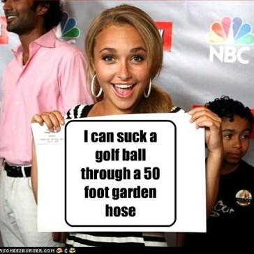 I can suck a golf ball through a 50 foot garden hose