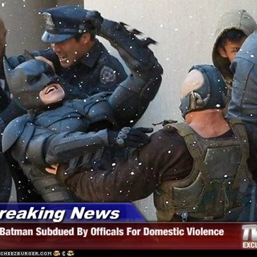 Breaking News - Batman Subdued By Officals For Domestic Violence