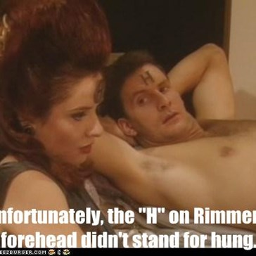 "Unfortunately, the ""H"" on Rimmer's forehead didn't stand for hung."