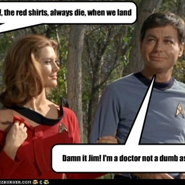 Bones!, the red shirts, always die, when we land