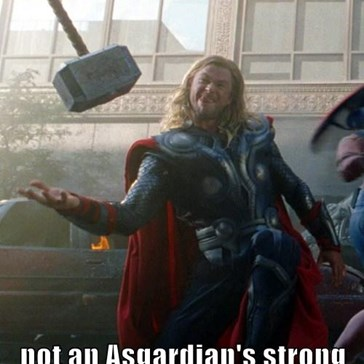 hand-eye coordination  not an Asgardian's strong point