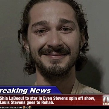 Breaking News - Shia LaBeouf to star in Even Stevens spin off show, Louis Stevens goes to Rehab.