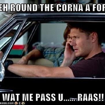 ME DEH ROUND THE CORNA A FORWUD  WAT ME PASS U...... RAAS!!