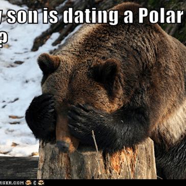 .....my son is dating a Polar Bear?