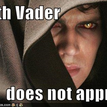 Darth Vader  does not approve