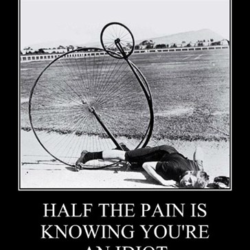 HALF THE PAIN IS KNOWING YOU'RE  AN IDIOT