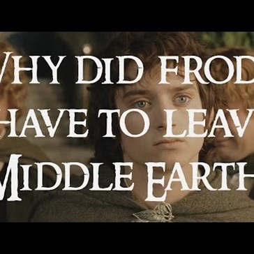 Ever Wondered Why Frodo Left at the End?