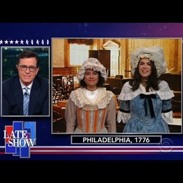 Stephen Colbert Gives a Glimpse of What the Women of 1776 Would Think of Hillary Clinton's Nomination