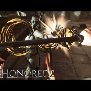 The Latest Gameplay Trailer for Dishonored 2 Shows Off Some Horrendous Kills
