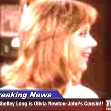 Breaking News - Shelley Long is Olivia Newton-John's Cousin!!
