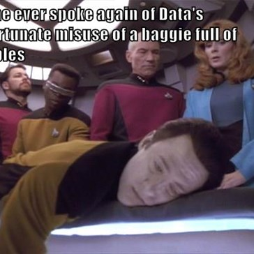 Noone ever spoke again of Data's unfortunate misuse of a baggie full of Tribbles