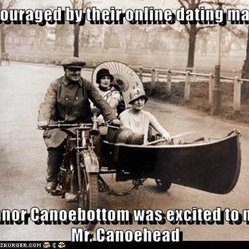 Encouraged by their online dating match,  Eleanor Canoebottom was excited to meet Mr. Canoehead