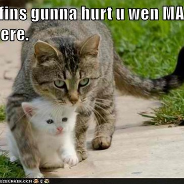Nuffins gunna hurt u wen MAMA is here.