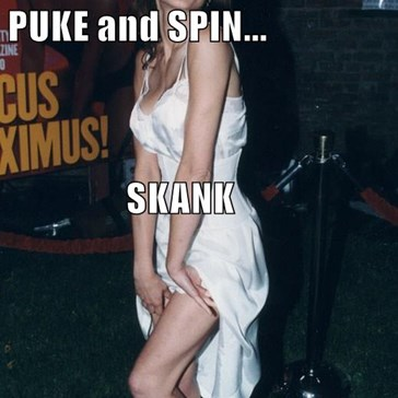 Sit your ugly ass down on a PILE            of DOG PUKE and SPIN...                  SKANK