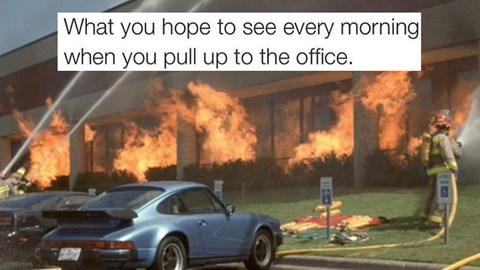 Funny memes about hating your job, work, bosses, life, money. Cover photo is an office burning down to the ground.