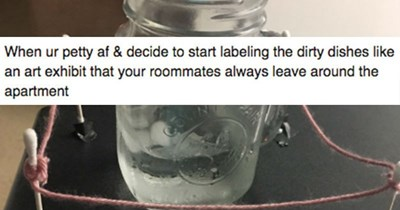 Stories and moments of bad roommates | glass jar surrounded by a yarn rope: ur petty af decide start labeling dirty dishes like an art exhibit roommates always leave around apartment