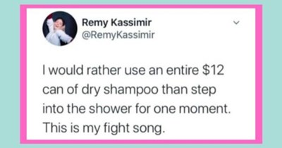 memes ladies women funny pics pictures | Remy Kassimir @RemyKassimir would rather use an entire $12 can dry shampoo than step into shower one moment. This is my fight song.