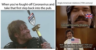Funny history memes about colonialism, great britain, european history | fought off Coronavirus and take first step back into pub. BOMBARDIER ENGLISH | Anglo-American relations 19th century United bloody States Well, well, well. If it isn't Great Hide territory because l colonise anything Britain
