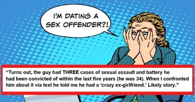 bad dating stories about crazy things women found when googling their dates | thumbnail includes pop art graphic of woman at computer Text - I'm dating a sex offender?! | Turns out, the guy had THREE cases of sexual assault and battery he had been convicted of within the last five years (he was 34). When I confronted him about it via text he told me he had a crazy ex-girlfriend. Likely story.